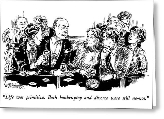 Life Was Primitive.  Both Bankruptcy And Divorce Greeting Card