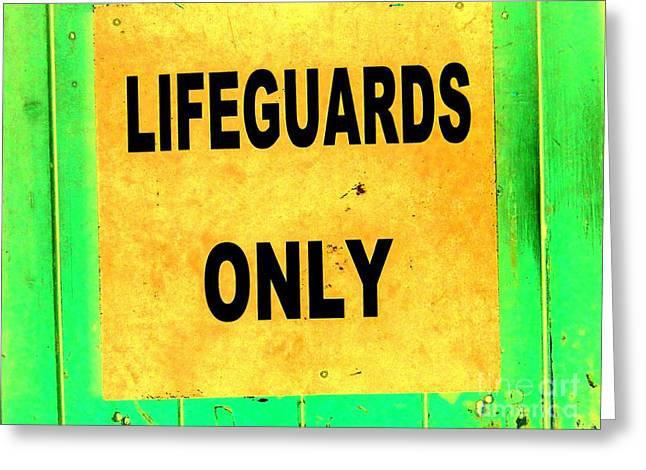 Lifeguards Only Greeting Card by Ed Weidman