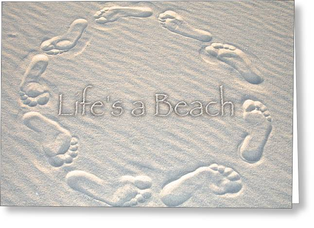Lifes A Beach With Text Greeting Card by Charlie and Norma Brock