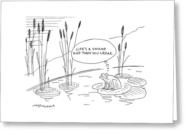 'life's A Swamp And Then You Croak.' Greeting Card