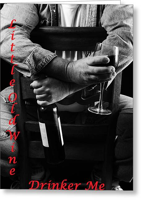 Little Old Wine Drinker Me Greeting Card by Duncan Selby