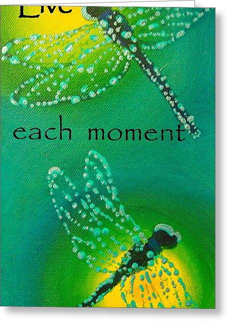 Live Each Moment Greeting Card by Janet McDonald