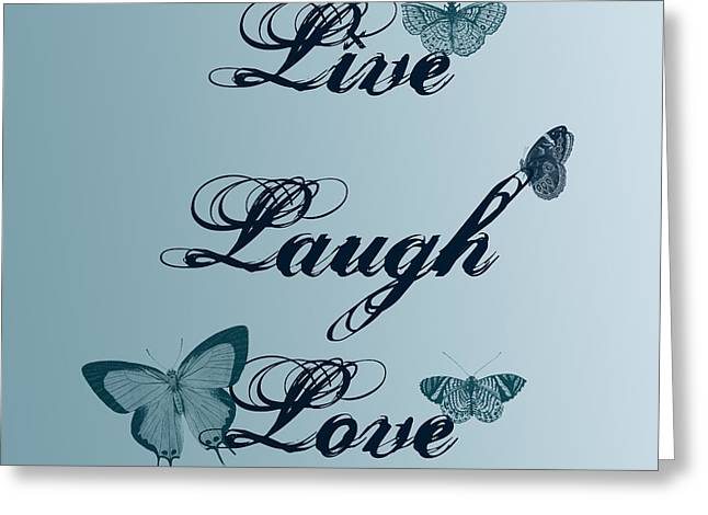 Live Laugh Love Butterflies Greeting Card by P S