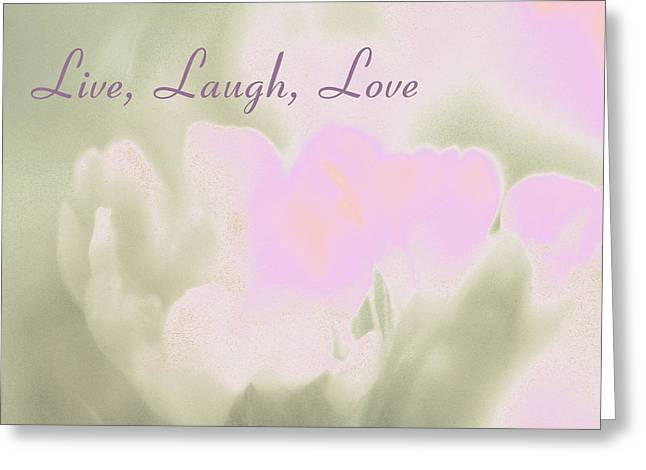 Live Laugh Love  Greeting Card by Penny Hunt