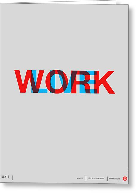Live Work Poster Greeting Card by Naxart Studio