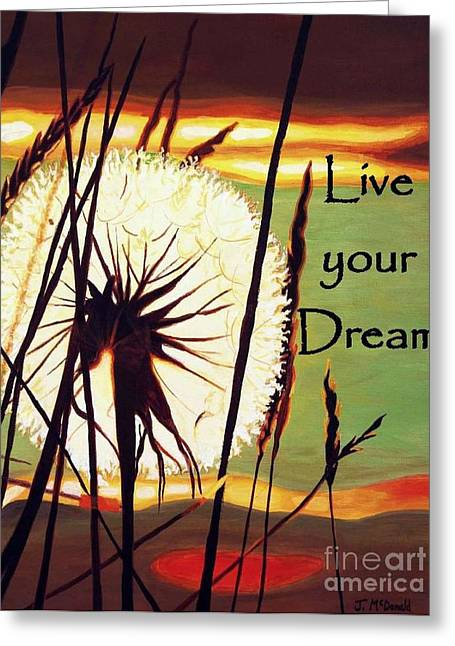 Greeting Card featuring the digital art Live Your Dream by Janet McDonald