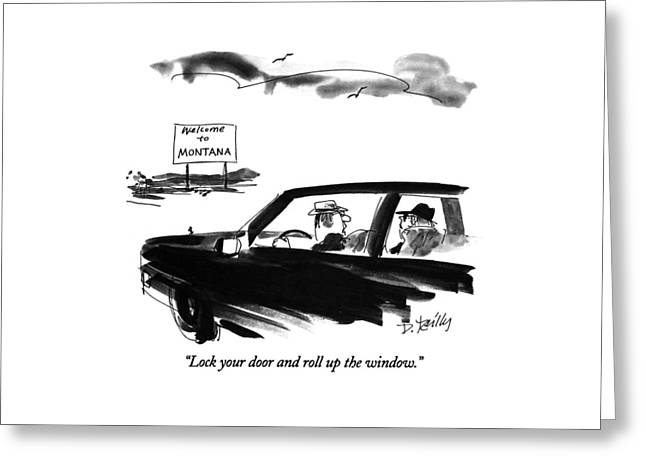 Lock Your Door And Roll Up The Window Greeting Card