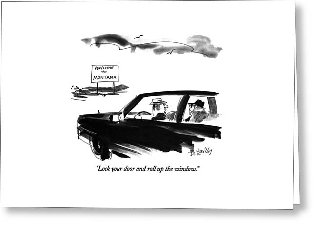 Lock Your Door And Roll Up The Window Greeting Card by Donald Reilly