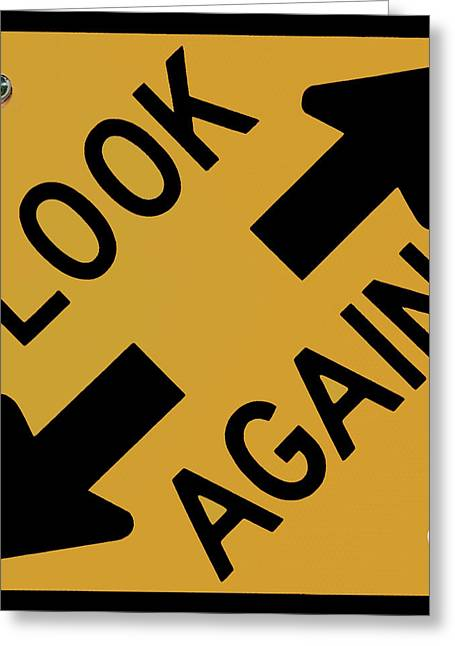 Look-again - Sign- Greeting Card by Michael Flood