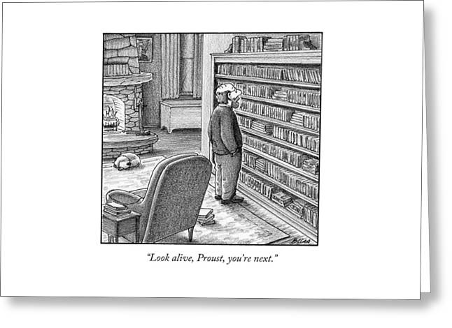 Look Alive, Proust, You're Next Greeting Card