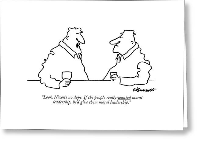 Look, Nixon's No Dope. If The People Really Greeting Card by Charles Barsotti
