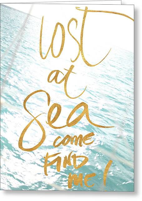 Lost At Sea, Come Find Me Greeting Card