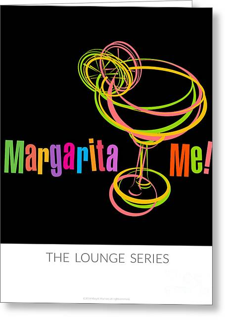 Lounge Series - Margarita Me Greeting Card by Mary Machare