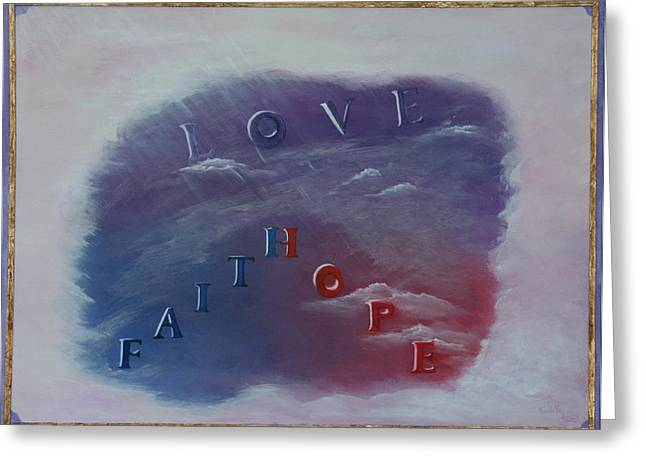 Love Faith Hope Greeting Card by Mary Grabill
