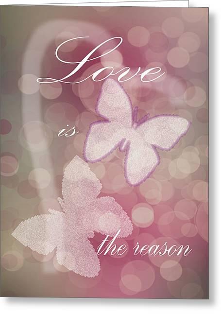 Love Is The Reason Greeting Card by Judy Hall-Folde