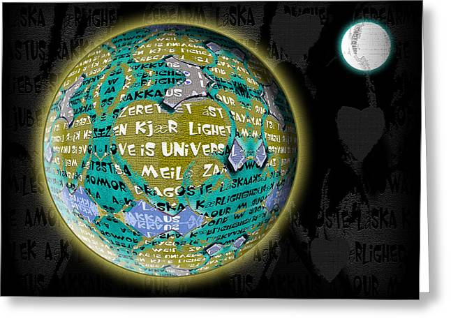 Love Is Universal - Earth Greeting Card by Stacey Clarke