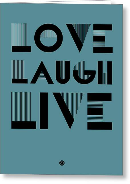 Love Laugh Live Poster 4 Greeting Card by Naxart Studio