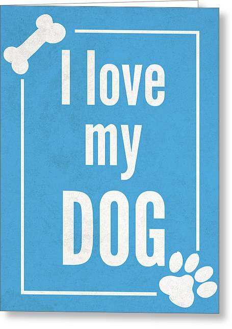 Love My Dog Blue Greeting Card