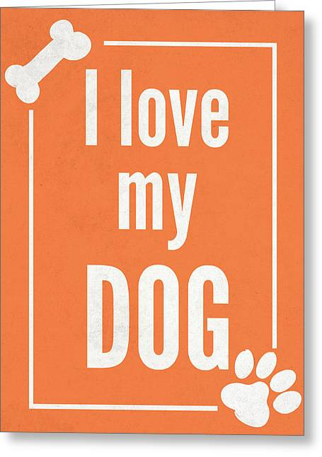Love My Dog Orange Greeting Card