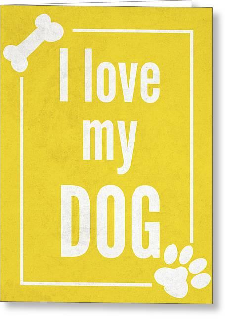 Love My Dog Yellow Greeting Card