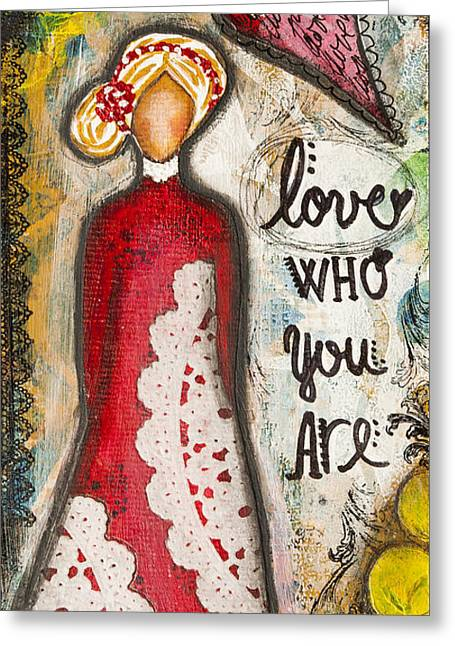 Love Who You Are Inspirational Mixed Media Folk Art Greeting Card