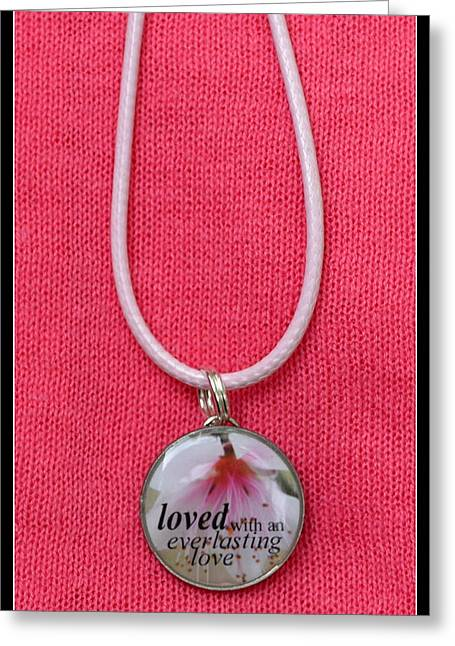 Loved With An Everlasting Love Pendant Greeting Card by Carla Parris