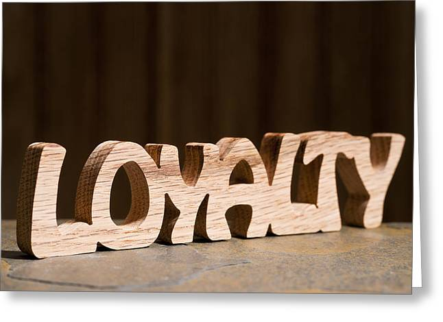 Loyalty Greeting Card by Donald  Erickson
