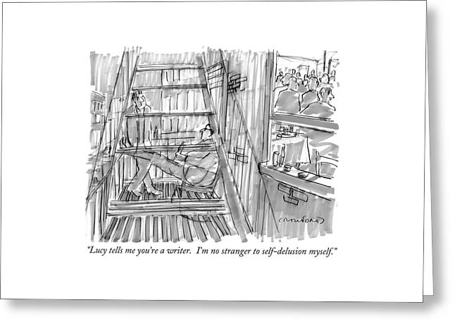 Lucy Tells Me You're A Writer.  I'm No Stranger Greeting Card by Michael Crawford