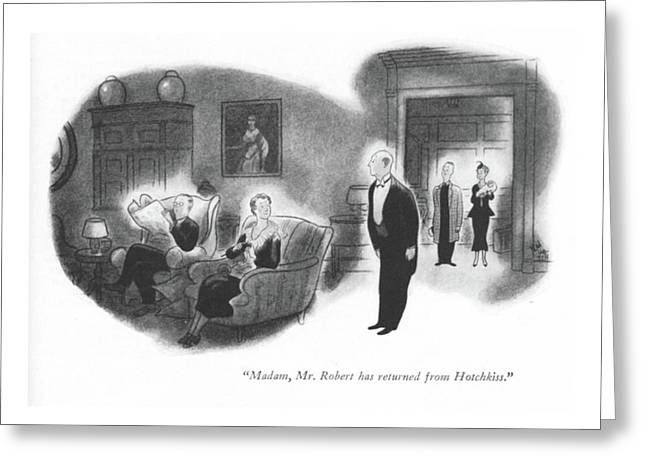 Madam, Mr. Robert Has Returned From Hotchkiss Greeting Card by Ned Hilton