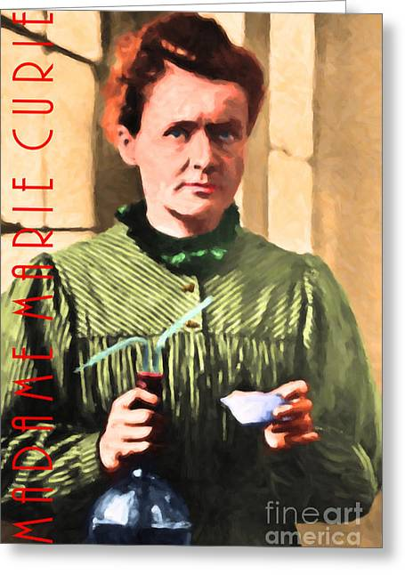 Madame Marie Curie 20140625 With Text Greeting Card by Wingsdomain Art and Photography