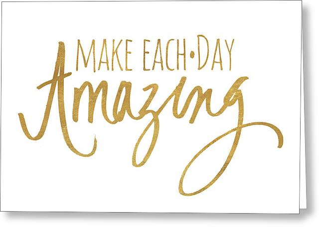 Make Each Day Amazing Emphasized Greeting Card by South Social Studio