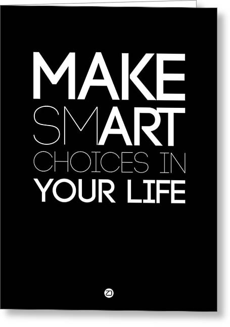 Make Smart Choices In Your Life Poster 2 Greeting Card by Naxart Studio