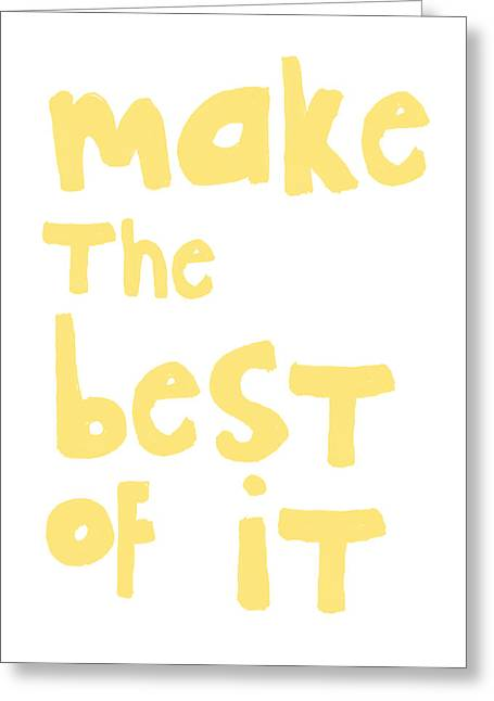 Make The Best Of It- Yellow And White Greeting Card by Linda Woods