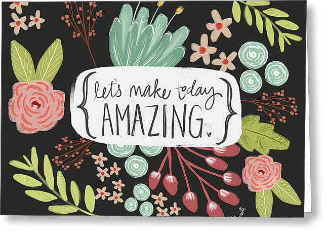 Make Today Amazing Greeting Card