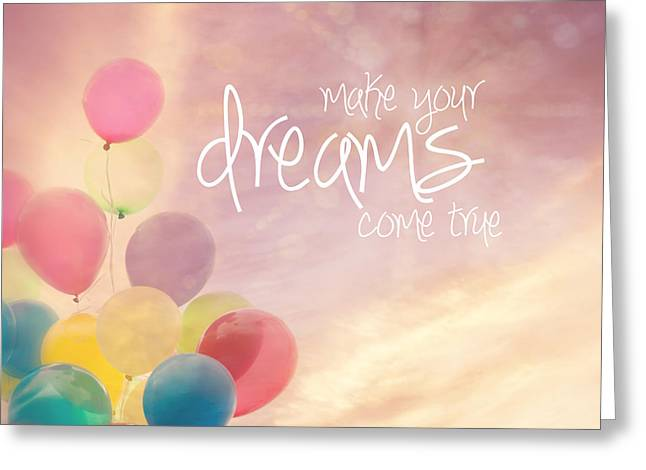 Make Your Dreams Come True Greeting Card by Sylvia Cook