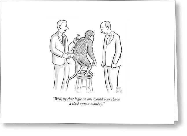 Man Shaving A Clock Onto A Monkey's Back Greeting Card by Paul Noth