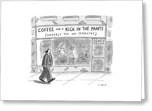 Man Walks By Coffee Shop Titled Coffee And A Kick Greeting Card by Roz Chast