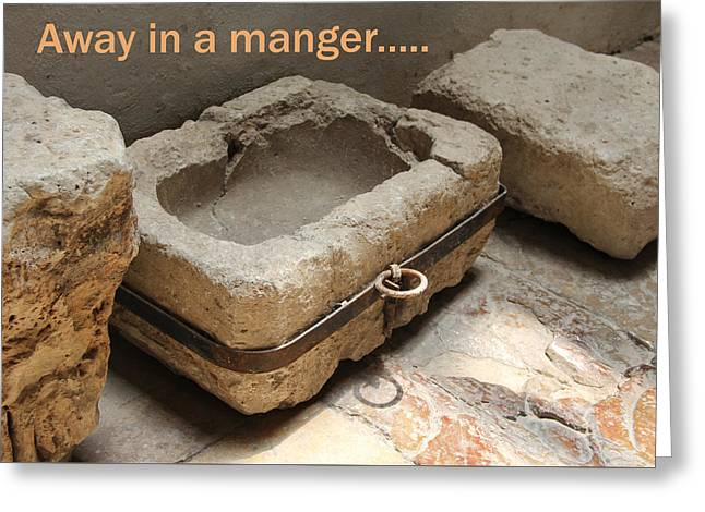Manger At The Ecce Homo Convent In Jerusalem Greeting Card by Jennifer Kathleen Phillips