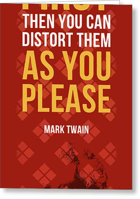 Mark Twain Quote - Get Your Facts... Greeting Card by Pablo Franchi