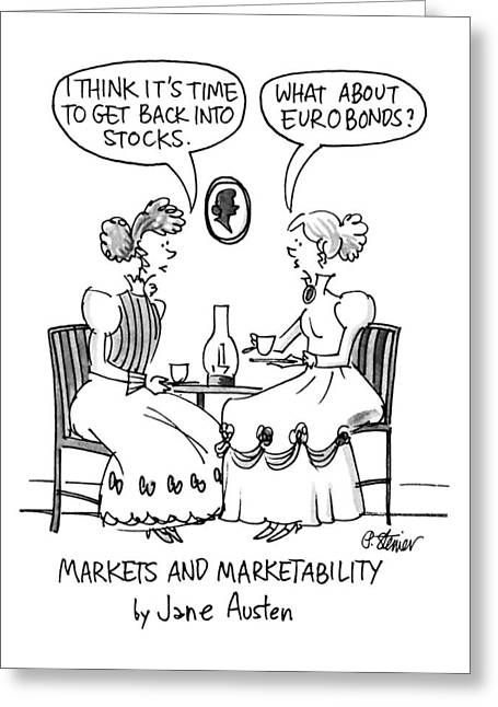 Markets And Marketability By Jane Austen Greeting Card by Peter Steiner