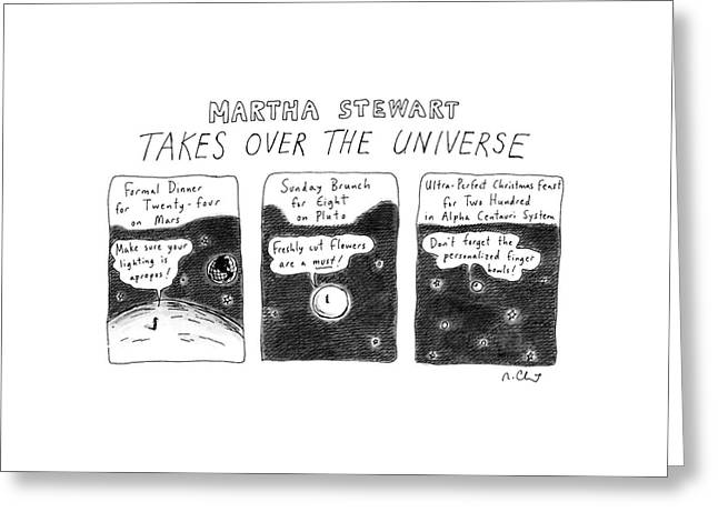 Martha Stewart  Takes Over The Universe Greeting Card by Roz Chast