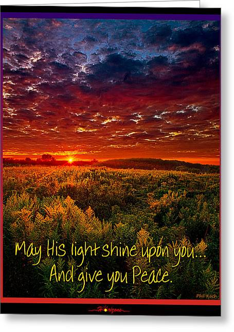 May His Light Shine On You Greeting Card by Phil Koch