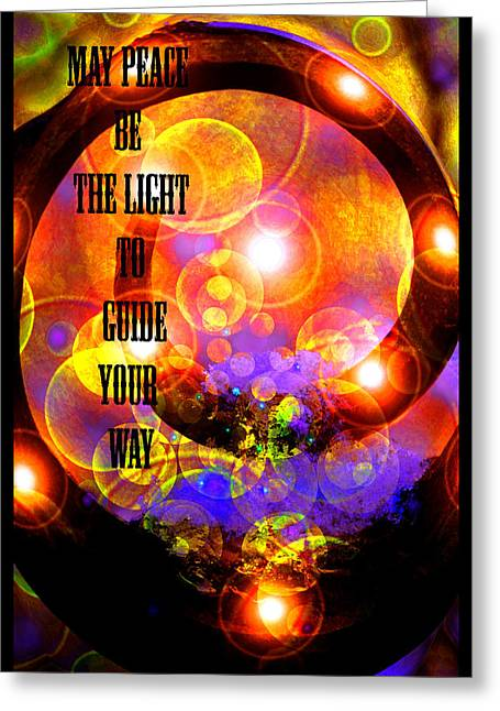 May Peace Be The Light To Guide Your Way Greeting Card by Susanne Still
