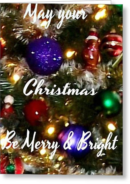 May Your Christmas Be Merry And Bright Greeting Card by Gail Matthews