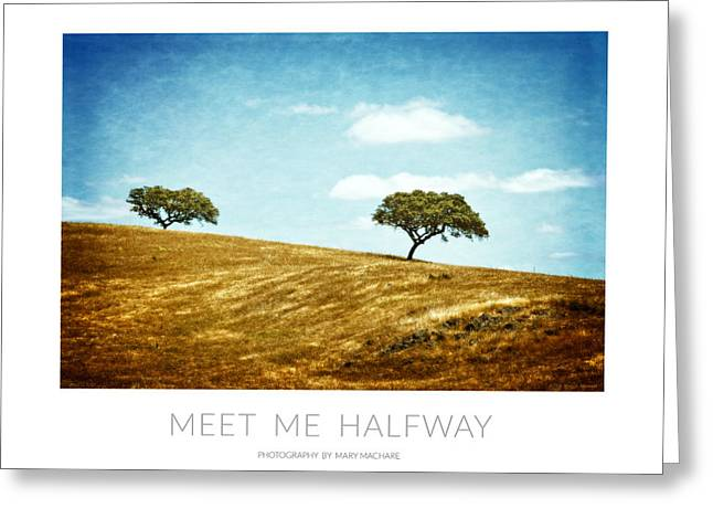 Meet Me Halfway - Poster Greeting Card by Mary Machare