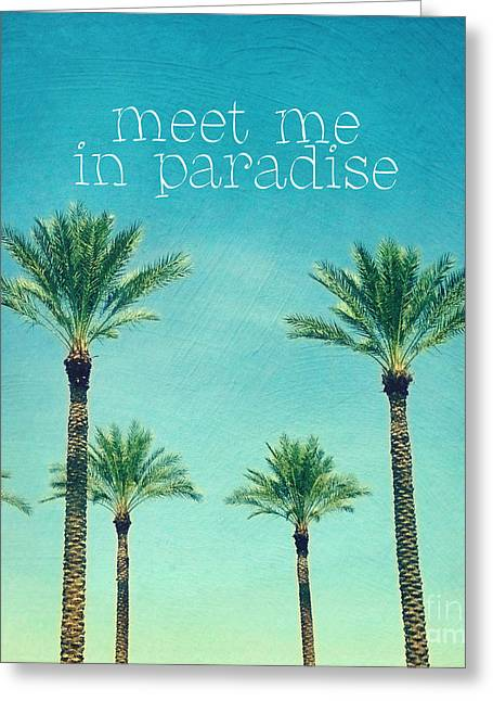 Meet Me In Paradise- Palm Trees With Typography Greeting Card by Sylvia Cook
