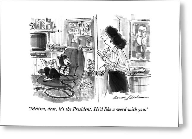 Melissa, Dear, It's The President.  He'd Like Greeting Card