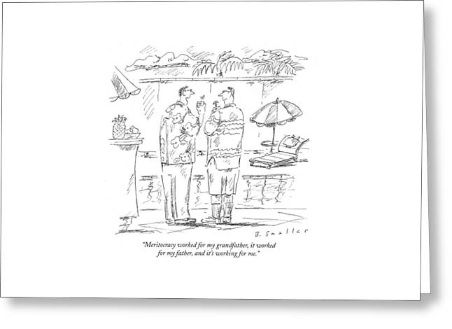 Meritocracy Worked For My Grandfather Greeting Card by Barbara Smaller