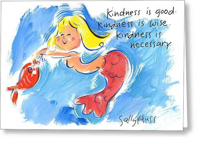 Mermaid With Kindness Greeting Card by Sally Huss