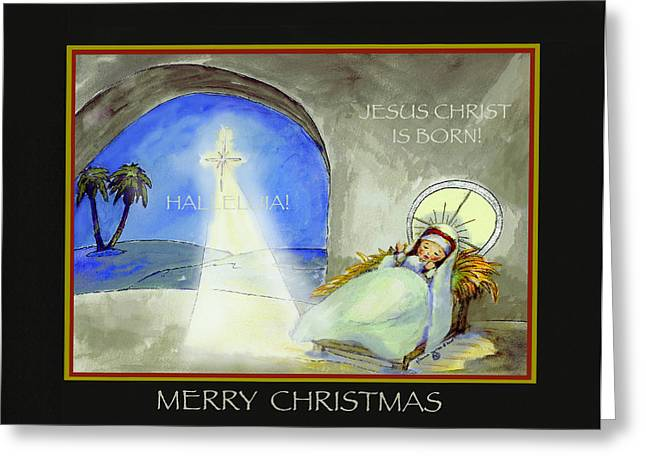 Merry Christmas Jesus Christ Is Born Greeting Card by Glenna McRae
